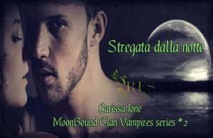 Stregata dalla notte (Chained by Night), di Larissa Ione – MoonBound Clan Vampires 2