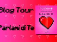 """Blog tour """"Parlami di te"""" di Monique Scisci"""