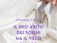 Il mio abito dei sogni ha il velo bianco, di Amanda Foley