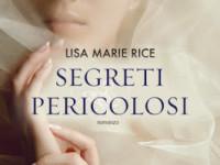 """Recensione:  """"Segreti pericolosi"""" di Lisa Marie Rice (Dangerous Serie #2)"""