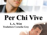 "Recensione: ""Per chi vive"" di L.A. Witt"