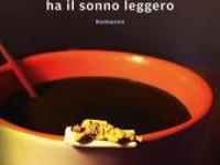 La tristezza ha il sonno leggero di Lorenzo Marone