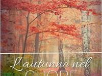 """Dentro il libro: """"L'autunno nel cuore"""" di Alex Kidwell"""