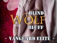 """Inediti in Italia: Happy Release Day """"Blind Wolf Bluff"""" di Annie Nicholas – Vanguard Elite #3"""