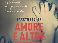 Amore e altre bugie ◊ The Opportunist, di Tarryn Fisher ♦ Love me with Lies #1