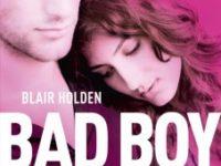 Mai più con te, di Blair Holden ♦ Bad boy * The Bad Boy's Girl #1
