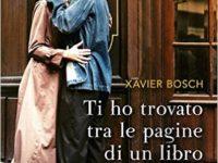 Ti ho trovato tra le pagine di un libro, di Xavier Bosch