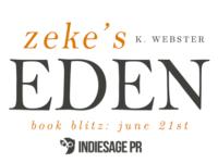 "Inediti in Italia: Release Day ""Zeke's Eden"" di K. Webster"