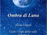 Recensione: Ombra di Luna (i lupi della valle Vol. 1) di Elena Ungini