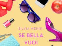 """Recensione: """"Se bella vuoi apparire"""" di Silvia Menini"""
