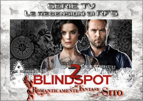 """Recensione Serie TV: Blindspot – Episodio 2×11 """"Droll Autumn, Unmutual Lord"""""""