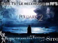 Recensione Serie Tv : Poldark – Episodio 2×03