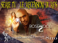 "Recensione Serie Tv: Rosewood – Episodio 2×14 ""White Matter & the Ways Back"""