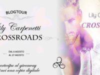 Blogtour & Giveaway: Crossroads, di Lily Carpenetti ◊ quarta tappa: interviste + estrazione giveaway