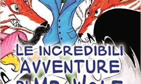 Le incredibili avventure di Mr. Wolf di Andrea Scarrone