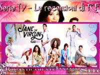 "Recensione Serie tv: Jane the virgin – episodio 3×11 ""Chapter Fifty-five"""