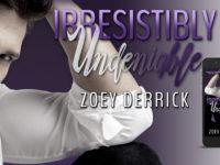 """Inediti in Italia: Cover Reveal """"Irresistibly Undeniable"""" di Zoey Derrick"""