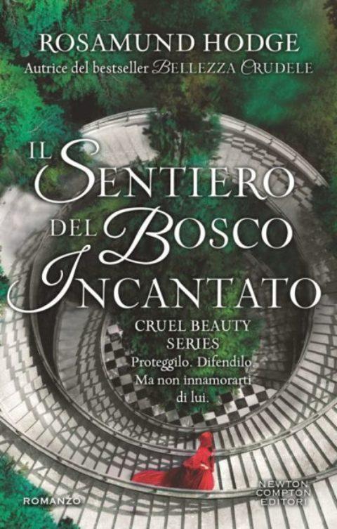 """Recensione: """"Il Sentiero del Bosco Incantato"""" di Rosamunde Hodge (Cruel Beauty Series #2)"""
