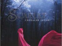 "Recensione : ""Scarlet. Cronache lunari – Vol. 2"" di Marissa Meyer"