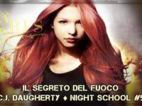 Il segreto del fuoco, di C.J. Daugherty ♦ Night School #5