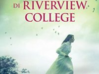"""Recensione: """"Il segreto di Riverview College"""" di Susanne Goga"""