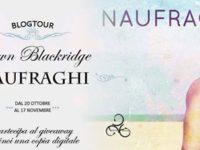 Blogtour & Giveaway: Naufraghi, di Dawn Blackridge ◊ Seconda tappa