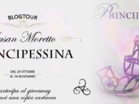 Blogtour & Giveaway: Principessina, di Susan Moretto ◊ Seconda tappa