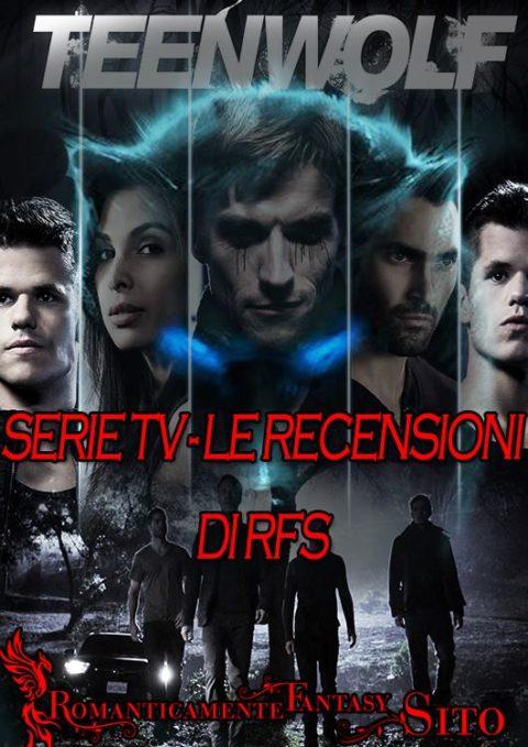 "Recensione Serie TV: Teen Wolf – Episodio 6×07 – ""Heartless"""