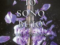 """Recensione: """"Io sono buio ◊ And I Darken"""" di Kiersten White (The Conquerors Saga #1)"""