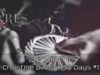 30 Giorni, di Christine D'Abo ♦ 30 Days #1