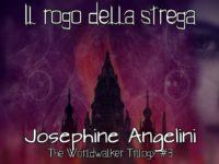 Il rogo della strega, Josephine Angelini ♦ The Worldwalker Trilogy #3