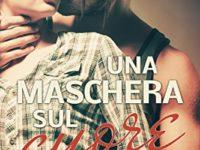 """Recensione: """"Una maschera sul cuore"""" di Simona Busto"""