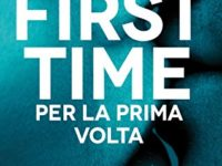 First Time. Per la prima volta, di Abigail Barnette ♦ First Time series #1