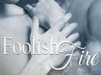 Foolish Fire, di F. N. Fiorescato ♦ Throught the flame series #2