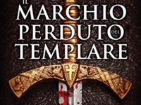 Il marchio perduto del templare, di Giuliano Scavuzzo