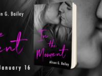 """Inediti in Italia: Cover Reveal """"In The Moment"""" di Alison G. Bailey"""