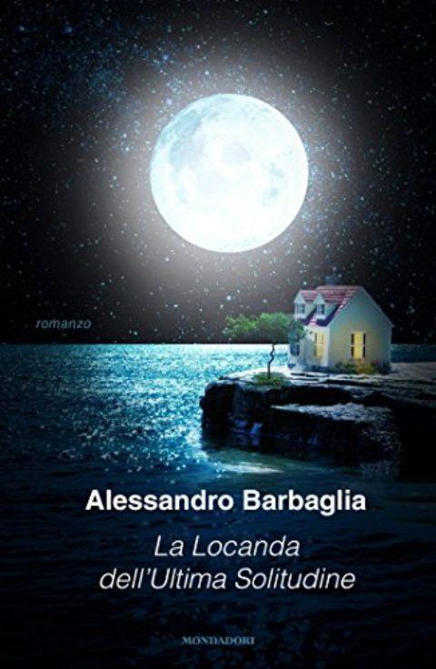 La locanda dell'ultima solitudine, di Alessandro Barbaglia