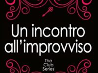 Un incontro all'improvviso, di Lauren Rowe ♦ Josh e Kat #1 ◊ The Club Series #5