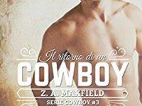 """Recensione: """"Il ritorno di un cowboy"""" di Z.A. Maxfield *  Serie Cowboys #3"""