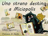 Uno strano destino a Miciopolis (Il bocciolo) di Liliana Sghettini e Francesca Di Nardo