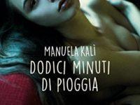 Dodici minuti di pioggia, di Manuela Kalì