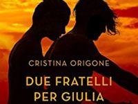 "Recensione: ""Due fratelli per Giulia"" di Cristina Origone"