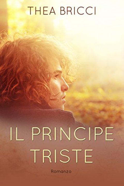 """Recensione: """"Il principe triste"""", di Thea Bricci"""