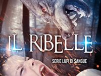 """Recensione: """"Il Ribelle"""" di Elena Bertani e Elisabetta Tadiello ( Lupi di sangue #1.5)"""