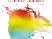 L'Amore Addosso, di Sara Rattaro