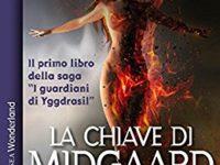 "Recensione: ""La chiave di Midgaard"" di Maddalena Cafaro (I guardiani di Yggdrasil vol 1)"