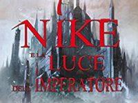 """Recensione: """"Nike e la luce dell'Imperatore"""" di Tiziano Baroni"""