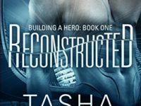 "Recensione: ""Reconstructed"" di Tasha Black (Building a Hero #1)"