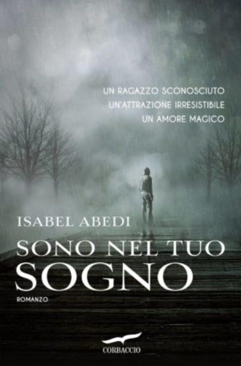 """Recensione: """"Sono Nel Tuo Sogno"""" di Abedi Isabel"""