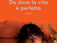 Da dove la vita è perfetta, di Silvia Avallone